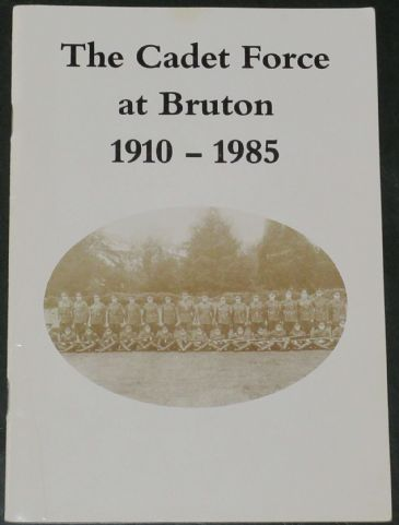The Cadet Force at Bruton 1910-1985, by A.W. Walker and M.B. Passmore